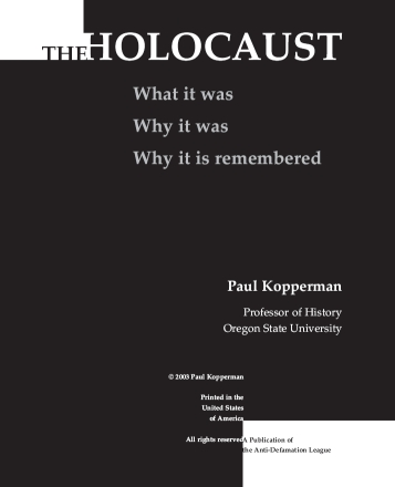 The Holocaust: What it Was, Why it Was, Why it is Remembered